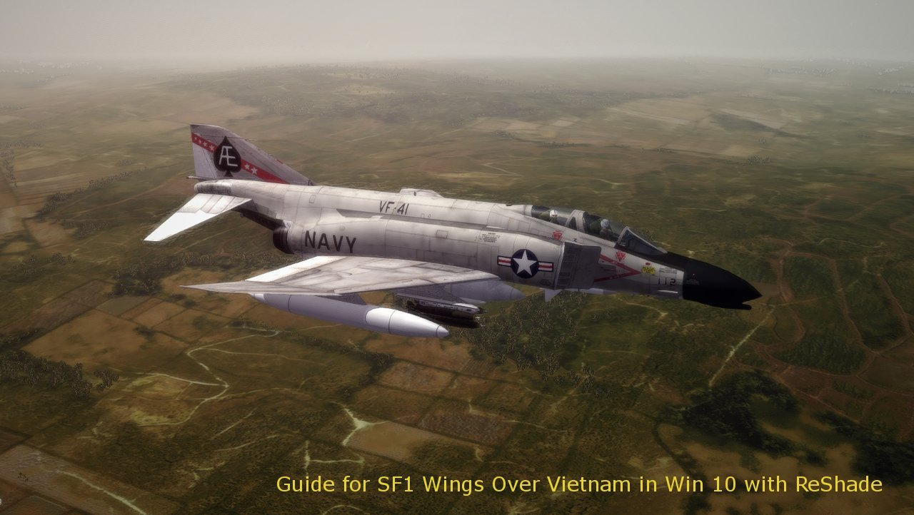 Guide to Running SF1 Wings Over Vietnam on Win10 with Reshade